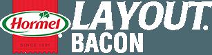 LAYOUT® Bacon