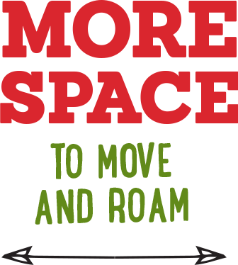 Benefit: More Space to Move and Roam